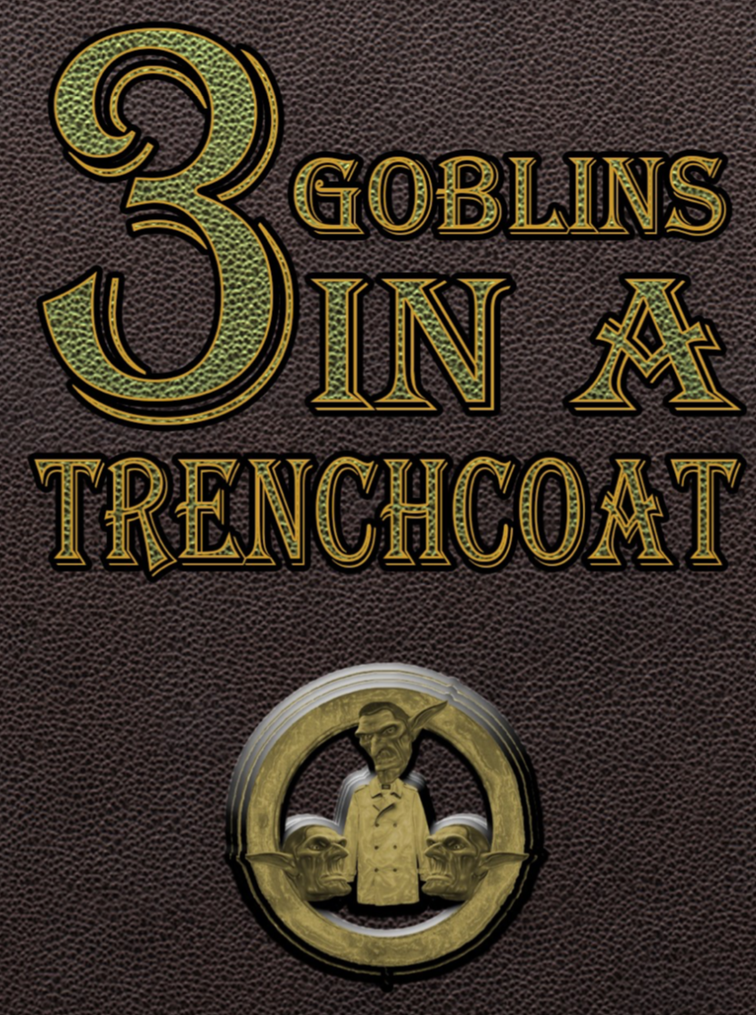 Cover of 3 Goblins in a Trenchcoat